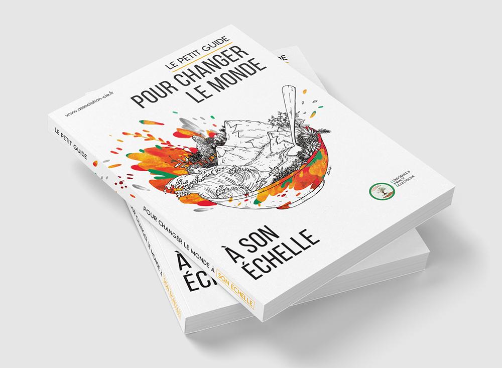 Guide de 156 pages. Mockup avec couverture en illustration colorée. Pour changer le monde, petit guide à son échelle. Un guide pour faire une transition écologique tout en douceur.