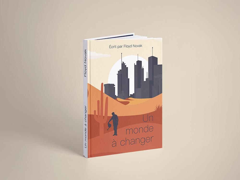 """Couverture Alternative du livre """"un monde à changer"""" ou l'on retrouve une ville urbaine au fond d'un désert de sable. A l'avant, un homme arrose un cactus."""